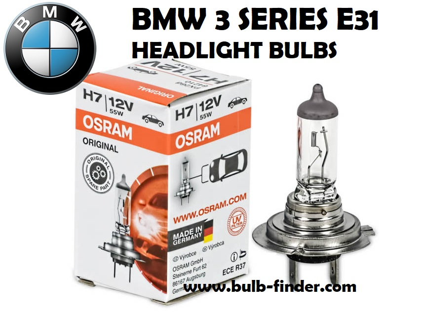BMW 3 Series E31 headlight bulbs model